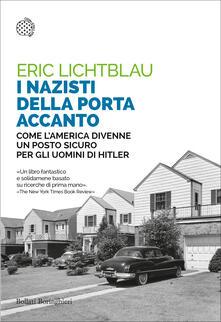I nazisti della porta accanto. Come l'America divenne un porto sicuro per gli uomini di Hitler - Eric Lichtblau,Susanna Bourlot - ebook