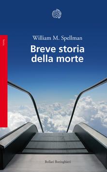 Breve storia della morte - William M. Spellman,Francesca Pe' - ebook