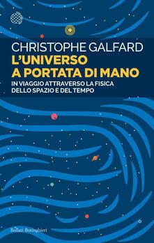 L' universo a portata di mano. In viaggio attraverso la fisica dello spazio e del tempo - Giuliana Oliviero,Christophe Galfard - ebook