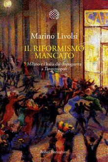 Il riformismo mancato. Milano e l'Italia dal dopoguerra a Tangentopoli - Marino Livolsi - ebook
