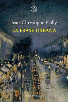 La frase urbana - Jean-Christophe Bailly,Chiara Tartarini - ebook