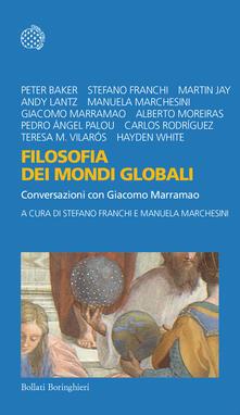 Filosofia dei mondi globali. Conversazioni con Giacomo Marramao - Stefano Franchi,Manuela Marchesini - ebook