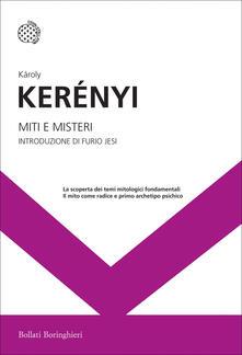 Miti e misteri - Károly Kerényi,Angelo Brelich - ebook