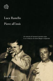 Piove all'insù - Luca Rastello - ebook