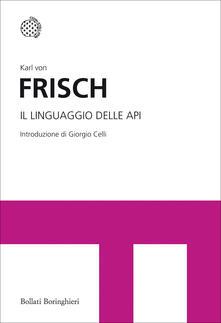 Il linguaggio delle api - Giorgio Celli,Andrea Cristiani,Karl von Frisch - ebook
