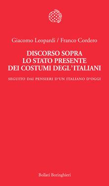 Discorso sopra lo stato presente dei costumi degl'italiani. Seguito dai «Pensieri di un italiano d'oggi» - Franco Cordero,Giacomo Leopardi - ebook