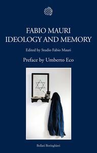 Fabio Mauri. Ideology and memory. Ediz. inglese