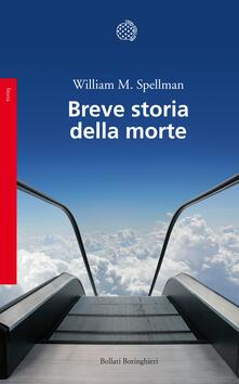 Breve storia della morte - Francesca Pe',William M. Spellman - ebook