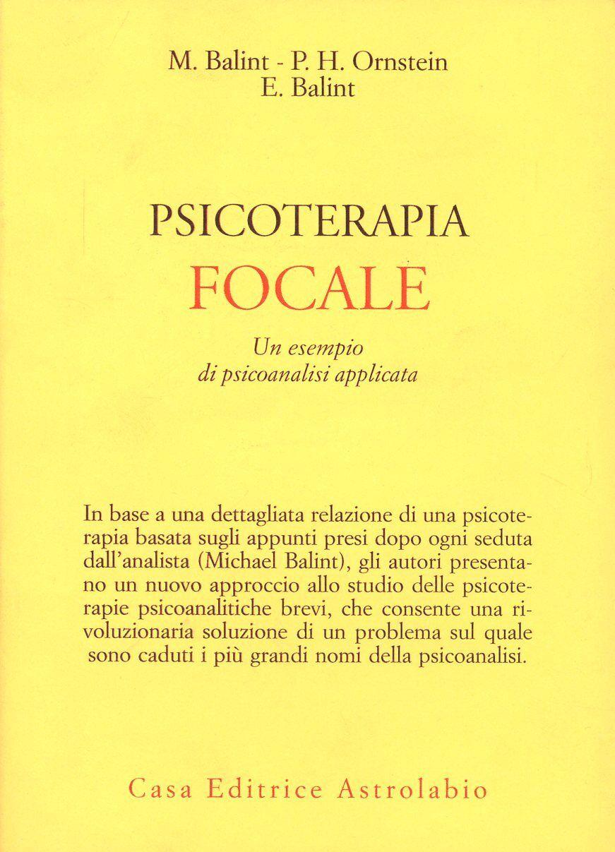 Psicoterapia focale. Un esempio di psicoanalisi applicata