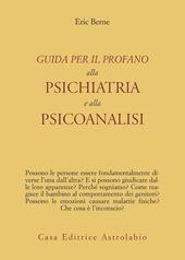 Guida per il profano alla psichiatria e alla psicanalisi