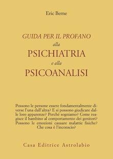 Guida per il profano alla psichiatria e alla psicanalisi - Eric Berne - copertina