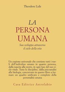La persona umana. Suo sviluppo attraverso il ciclo della vita