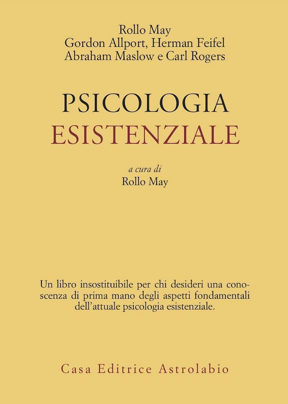 Psicologia esistenziale. Saggi di G. Allport, H. Feifel, A. Maslow, C. Rogers