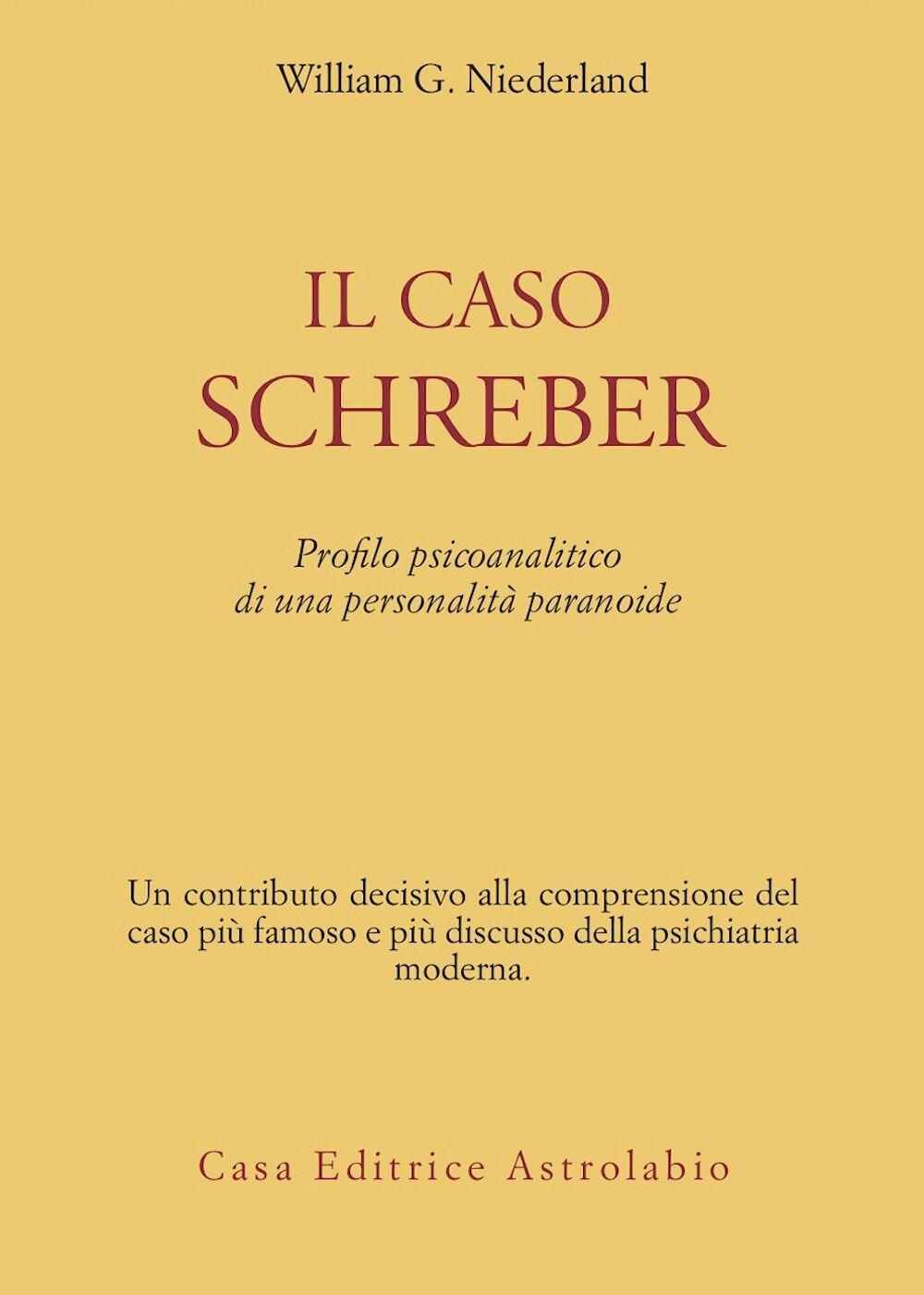 Il caso Schreber. Profilo psicoanalitico di una personalità paranoide