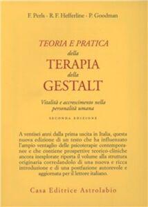 Libro Teoria e pratica della terapia della Gestalt. Vitalità e accrescimento della personalità umana Fritz Perls , R. F. Hefferline , Paul Goodman