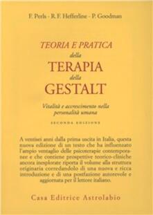 Teoria e pratica della terapia della Gestalt. Vitalità e accrescimento della personalità umana.pdf