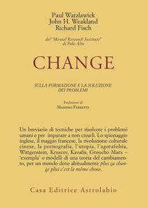 Libro Change: la formazione e la soluzione dei problemi Paul Watzlawick , John H. Weakland , Richard Fisch