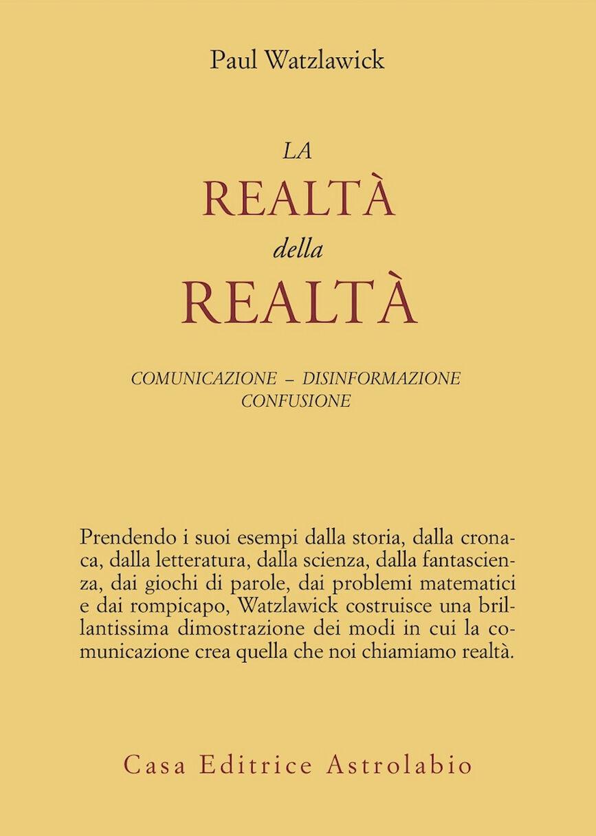 La realtà della realtà. Confusione, disinformazione, comunicazione