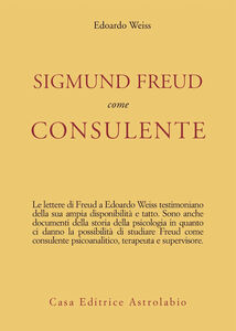 Libro Sigmund Freud come consulente Edoardo Weiss