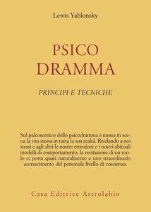 Psicodramma. Principi e tecniche