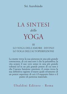 La sintesi dello yoga. Vol. 3 - Aurobindo (sri) - copertina