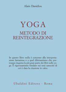 Foto Cover di Yoga, metodo di reintegrazione, Libro di Alain Daniélou, edito da Astrolabio Ubaldini