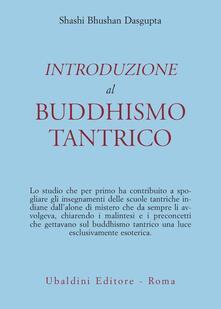 Introduzione al buddhismo tantrico - B. Dasgupta Shashi - copertina