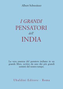 I grandi pensatori dell'India - Albert Schweitzer - copertina