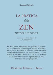 Libro La pratica dello zen. Metodi e filosofia Katsuki Sekida