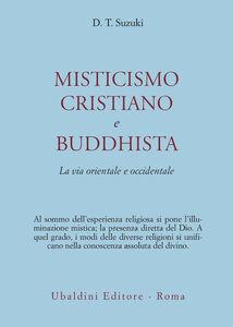 Foto Cover di Misticismo cristiano e buddhista, Libro di Taitaro Suzuki Daisetz, edito da Astrolabio Ubaldini
