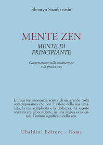 Libro Mente zen, mente di principiante. Conversazioni sulla meditazione e la pratica zen Shunryu Suzuki-Roshi