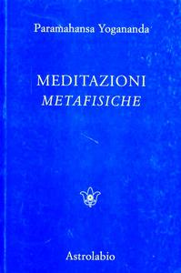 Libro Meditazioni metafisiche Swami Paramhansa Yogananda
