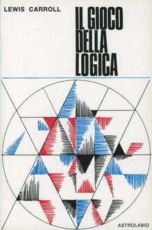 Il gioco della logica - Lewis Carroll - copertina