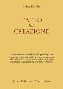 Foto Cover di L' atto della creazione, Libro di Arthur Koestler, edito da Astrolabio Ubaldini