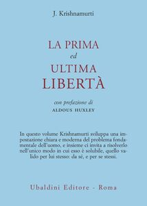 Libro La prima ed ultima libertà Jiddu Krishnamurti