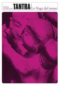 Libro Tantra. Lo yoga del sesso O. V. Garrison