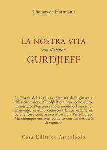 La nostra vita con il signor Gurdjieff