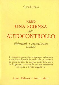 Verso una scienza dell'autocontrollo. Biofeedback e apprendimento viscerale