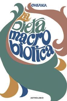 La dieta macrobiotica o l'arte del ringiovanimento e della longevità - Georges Ohsawa - copertina