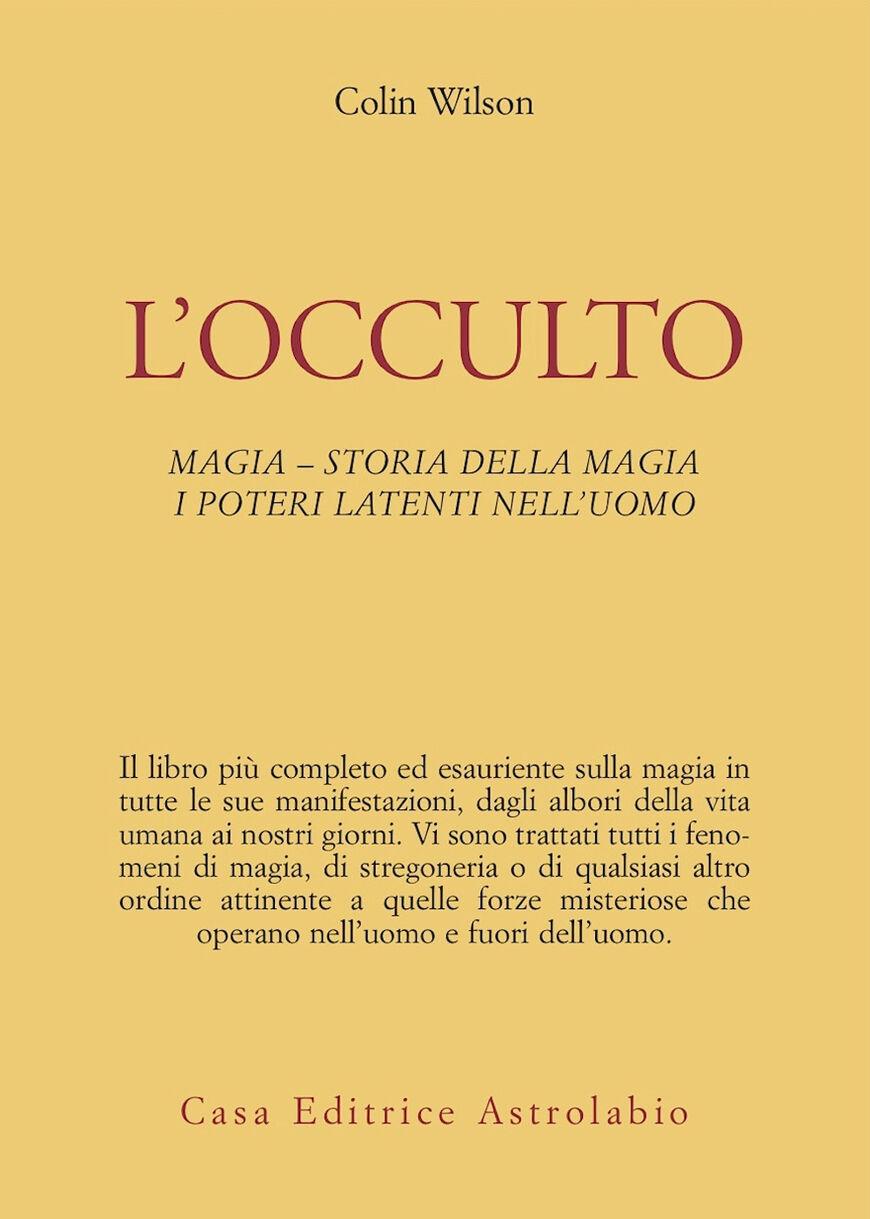 L' occulto. Magia. Storia della magia. I poteri latenti dell'uomo