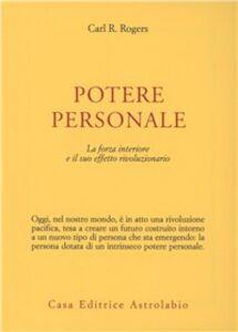 Libro Potere personale. La forza interiore e il suo effetto rivoluzionario Carl R. Rogers
