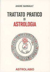 Libro Trattato pratico di astrologia André Barbault