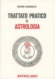 Capturtokyoedition.it Trattato pratico di astrologia Image