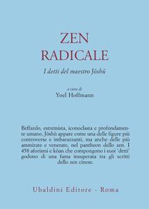 Zen radicale. I detti del maestro Joshu