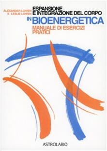 Librisulladiversita.it Espansione e integrazione del corpo in bioenergetica. Manuale di esercizi pratici Image