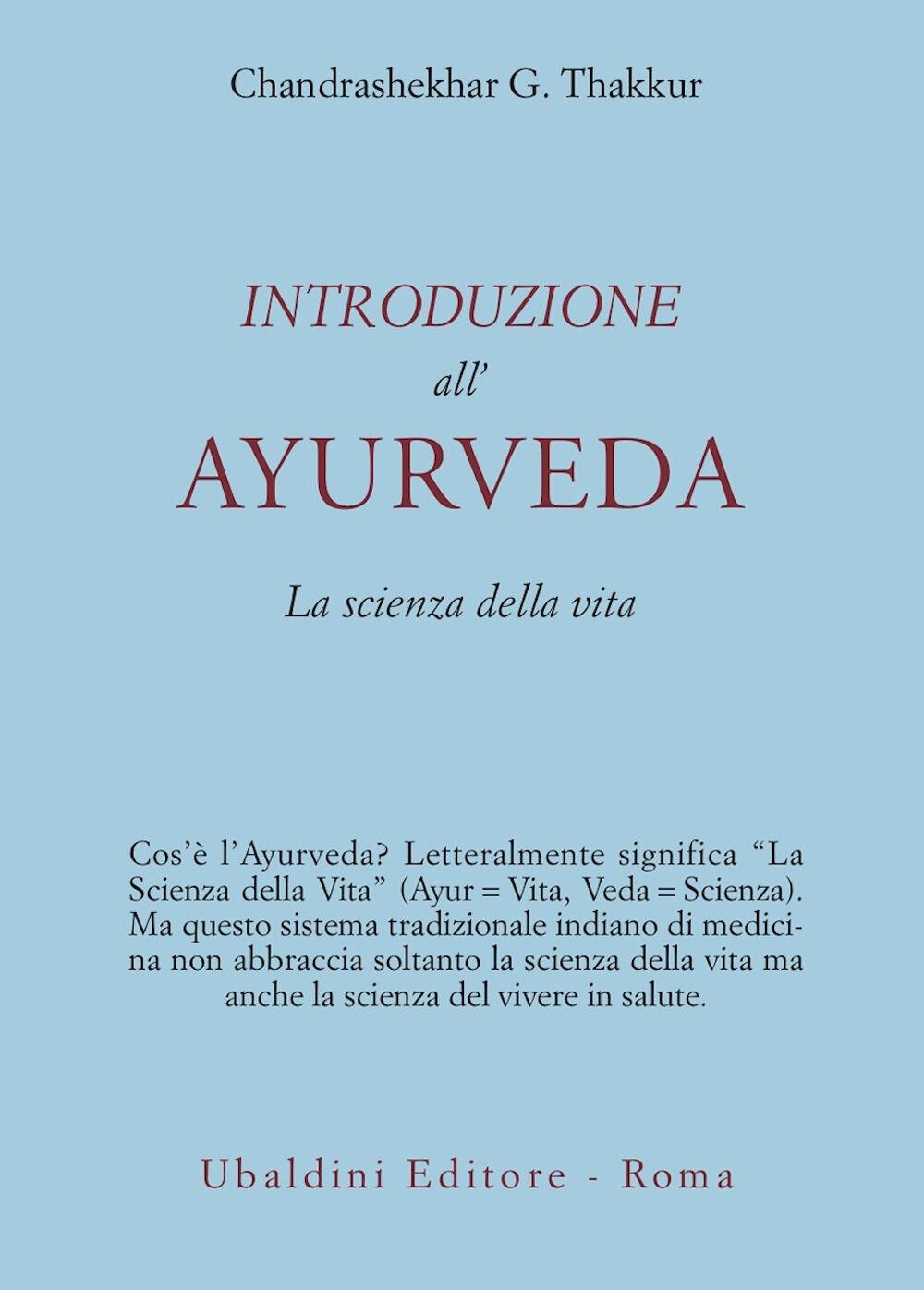 Introduzione all'Ayurveda. La scienza della vita