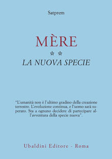 Mère. Vol. 2: La nuova specie. - Satprem - copertina