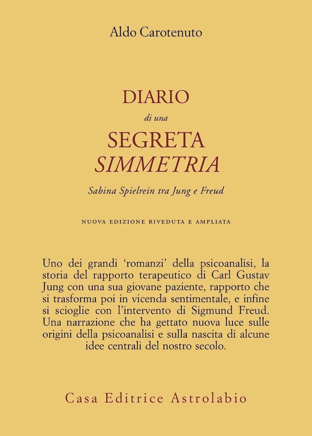 Diario di una segreta simmetria. Sabina Spielrein tra Freud e Jung