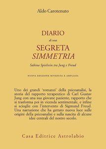 Libro Diario di una segreta simmetria. Sabina Spielrein tra Freud e Jung Aldo Carotenuto