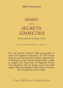 Diario di una segreta simmetria. Sabina Spielrein tra Freud e Jung - Aldo Carotenuto - copertina